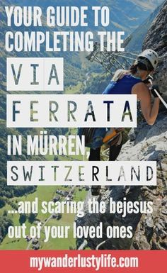 Your guide to completing the Via Ferrata in Mürren / Gimmelwald, Switzerland. This extreme hike includes walking on the outside of a mountain face 2,000 feet up, tightropes over waterfalls, ladders, and the scariest bridge you've ever come across (heh) in your entire life.