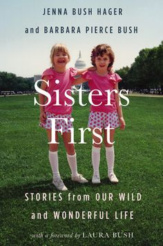 The twin daughters of former president George W. Bush offer their account of growing up in the public eye.