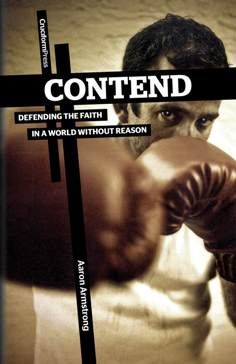 Contend: Defending the Faith in a World Without Reason by Aaron Armstrong  (releases 08/01/2012)   Now available for pre-order at http://Bit.ly/CONTEND