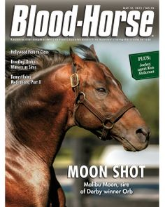May 18, 2013 Issue 20 Cover of Blood-Horse featuring Malibu Moon, sire of Derby winner Orb © Blood-Horse