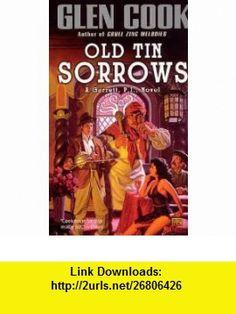 Old Tin Sorrows (Garrett, P.I.) (9780451451576) Glen Cook , ISBN-10: 0451451570  , ISBN-13: 978-0451451576 ,  , tutorials , pdf , ebook , torrent , downloads , rapidshare , filesonic , hotfile , megaupload , fileserve