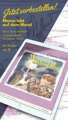 """Nur noch 2x schlafen, dann erscheint das eBook """"Mama lebt auf dem Mond"""" — der 2. Band zur Kinderbuchreihe """"Cianos Welt"""" von Hans K. Stöckl. Ihr könnt es aber jetzt schon unter  vorbestellen.  #Kinderbuch #lesen #Buch #ebook #lieblingsbuch #leseratte #bücherwurm #handillustration #lesenmachtglücklich #lesenswert Hand Illustration, Life On The Moon, Kids Book Series, Authors, Word Reading, World"""