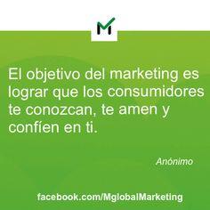 """Frases de #Marketing: """"El objetivo del marketing es lograr que los consumidores te conozcan, te amen y confíen en ti."""" Anónimo."""