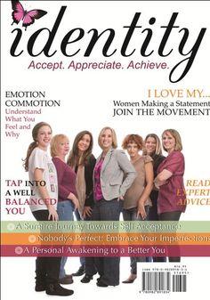 Empower yourself. Empower other women. The best of Identity Magazine - Accept, Appreciate, Achieve