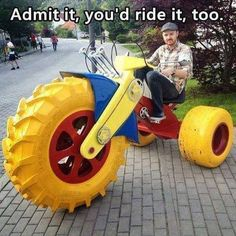 You would ride it! YES!!!