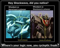 It's okay Shockwave, it's not your fault you only have one eye.