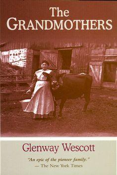 The Grandmothers: A Family Portrait | Glenway Wescott