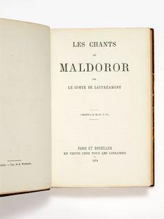 Isidore Ducasse, dit Le Comte de LAUTRÉAMONT Les Chants de Maldoror. (Chants I, II, III, IV, V et VI). Paris et Bruxelles, Chez tous les libraires, 1874.  ÉDITION ORIGINALE avec un titre et un faux-titre réimprimés à la date de 1874. L'édition de 1869, parue à Paris, chez Lacroix, Verboeckhoven,