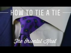 How To Tie A Tie - A Step By Step Tutorial (Videos Included)