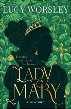 0d8264422b LADY MARY is Lucy Worsley s latest children s novel