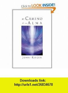 El camino de un alma (Spanish Edition) (9780914829782) John-Roger , ISBN-10: 0914829785  , ISBN-13: 978-0914829782 ,  , tutorials , pdf , ebook , torrent , downloads , rapidshare , filesonic , hotfile , megaupload , fileserve