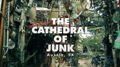The Cathedral of Junk, Austin TX