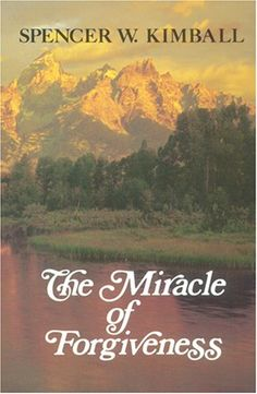 The Miracle of Forgiveness...this lessons I gleaned from this book have changed my life forever!