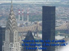 """Edward Abbey quote - """"Growth for the sake of growth..."""""""