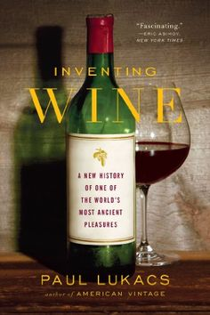 inventing-wine-a-new-history-of-one-of-the-worlds-most-ancient-pleasures