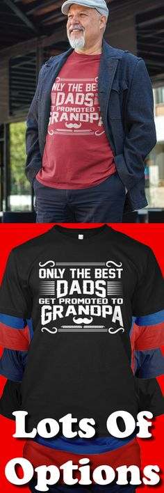 Grandpa Shirt: Are You A Grandpa? Are You Proud To Be A Grandpa? Great Grandpa Gift! Lots Of Sizes & Colors. Love Being A Grandparent to Your Grandkids? Strict Limit Of 5 Shirts! Treat Yourself & Click Now! https://teespring.com/QP58-974