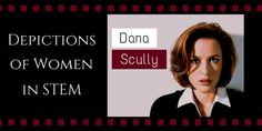 Agent Dana Scully is a force to be reckoned with. When she was first placed in the X-Files office to contend with her new partner Agent Fox Mulder (David Duchovny), she only had a small inkling of the Boys Club she would be dealing with. Portrayed by Gillian Anderson, a self-proclaimed feminist in her own right, she became an iconic fictional woman in STEM who has inspired people of all genders worldwide.