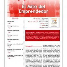 El Mito del Emprendedor Contenido Título del Libro: E-Myth Mastery Autor: Michael E. GerberIntroducción. Fecha de Publicación: 20 de Febrero 2007 Pag 1 Edit. http://slidehot.com/resources/el-mito-del_emprendedor.65826/
