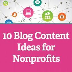 10 Blog Content Ideas for Nonprofits - @nonprofitorgs