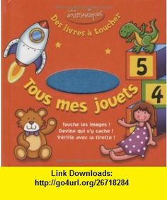 tous mes jouets (9782842181970) Mandy Archer , ISBN-10: 2842181972  , ISBN-13: 978-2842181970 ,  , tutorials , pdf , ebook , torrent , downloads , rapidshare , filesonic , hotfile , megaupload , fileserve