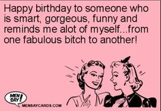 For that special friend on her birthday.