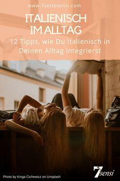 Italienisch lernen: Mit diesen 12 Tipps kannst du Italienisch ganz leicht in deinen Alltag einbauen.