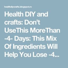 Health DIY and crafts: Don't UseThis MoreThan -4- Days: This Mix Of Ingredients Will Help You Lose -4KG- and -16CM- Waist in Just- 4- Days..