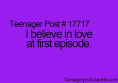 I believe in love at first episode.