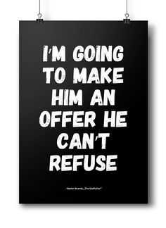 """Movie quotes series: """"I'm going to make him an offer he can't refuse"""" - Marlon Brando, The Godfather  Offer is for poster only ( without clips or frame )  Dimention:  A3 ( 297 mm x 420 mm ) B2 ( 500 mm x 700 mm )  We send poster within 3-4 work-days. Shipping time takes from 1 to 2 weeks - depends on which day order is placed.  High quality digital printing. A deep shade of black, thanks to mixing several colors. Paper type: 135g, satin (semi-matt)"""