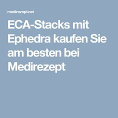ECA-Stacks mit Ephedra kaufen Sie am besten bei Medirezept