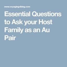 Essential Questions to Ask your Host Family as an Au Pair