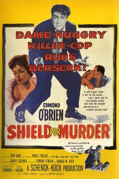 Shield for Murder - USA (1954) Director: Howard W. Koch, Edmond O'Brien *Note This has been announced for release on Blu-Ray no less from Kino Lorber. More information is on the Cinema Cafe's Pinterest Board of New Releases.