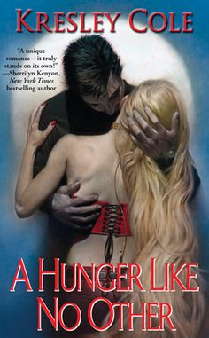 A Hunger Like No Other by Kresley Cole (Immortals After Dark Series, Book 1)