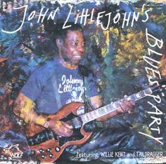 John Littlejohn - John Littlejohn's Blues Party