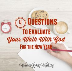 4 Questions To Evaluate Your Walk With God For the New Year - Women Living Well