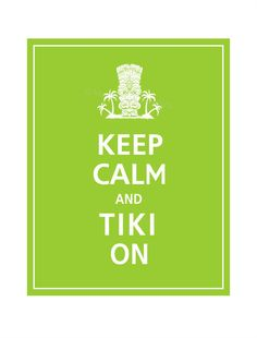 Keep Calm And Tiki On Print 5x7 (color Featured: Tropic Breeze--over 700 Colors…