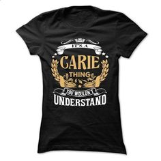 CARIE .Its a CARIE Thing You Wouldnt Understand - T Shirt, Hoodie, Hoodies, Year,Name, Birthday - #gift bags #gift for kids