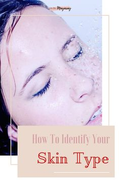 Identifying Your Skin Type With Easy Steps