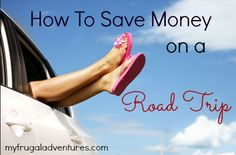 How to Save Money on Road Trips- easy tips to save money and keep everyone happy on a road trip.