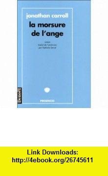 La morsure de lange (French Edition) (9782207246009) Jonathan Carroll , ISBN-10: 2207246000  , ISBN-13: 978-2207246009 ,  , tutorials , pdf , ebook , torrent , downloads , rapidshare , filesonic , hotfile , megaupload , fileserve