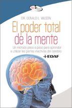 el poder total de la mente: un metodo paso a paso para aprender a utilizar las partes inactivas del cerebro-donald l. wilson-9788441421721