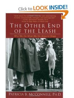 The Other End of the Leash: Why We Do What We Do Around Dogs: Patricia B. McConnell: 9780345446787: Amazon.com: Books