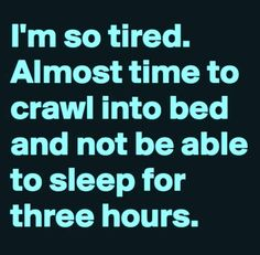 And cry myself to sleep eventually…missing tommy - Menopause Funny Sign Fails, Funny Signs, Funny Quotes, Motivational Quotes, Funny Memes, Fatigue Causes, Chronic Fatigue Syndrome, Chronic Illness, Chronic Pain