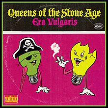 Era Vulgaris- Queens of the Stone Age  8/10  My favorite song? Suture Up Your Future