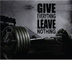 Fitness Motivation Home Gym Wall Decal - Give Everything Leave Nothing Wall Decal