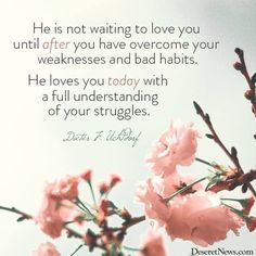 God loves you, regardless of your weaknesses or flaws!