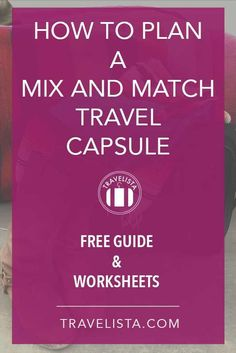 How to Plan a Mix and Match Travel Capsule