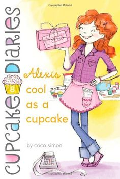 Alexis Cool as a Cupcake (Cupcake Diaries) Price:$5.99