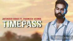 Timepass - Jatinder Brar Ft. Parmish Verma Latest Punjabi Song 2017