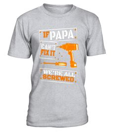 """# If Papa Can't Fix It We Are All Screwed .  Special Offer, not available in shops      Comes in a variety of styles and colours      Buy yours now before it is too late!      Secured payment via Visa / Mastercard / Amex / PayPal      How to place an order            Choose the model from the drop-down menu      Click on """"Buy it now""""      Choose the size and the quantity      Add your delivery address and bank details      And that's it!      Tags: dad a sons first hero, dad a daughters…"""
